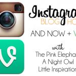 Instagram Blog Hop + Vine Link Up!