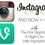 Instagram + Vine Blog Hop!
