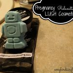 Pregnancy Relaxation with LUSH Cosmetics
