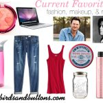 Current Favorites: Fashion, Makeup, Music & More!