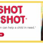 Get a Shot. Give a Shot®