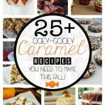 25+ Ooey-Gooey Caramel Recipes!