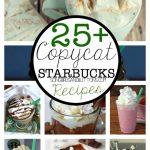 25+ Starbucks CopyCat Drink Recipes