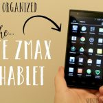 Get Organized with the ZTE ZMAX PHABLET