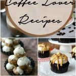 22 Coffee Lover Recipes