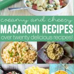 20+ Deliciously Cheesy Macaroni and Cheese Recipes!