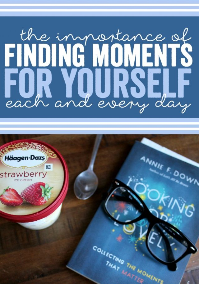 The Importance of Finding Moments for Yourself