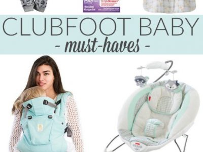 Clubfoot Baby Must-Haves