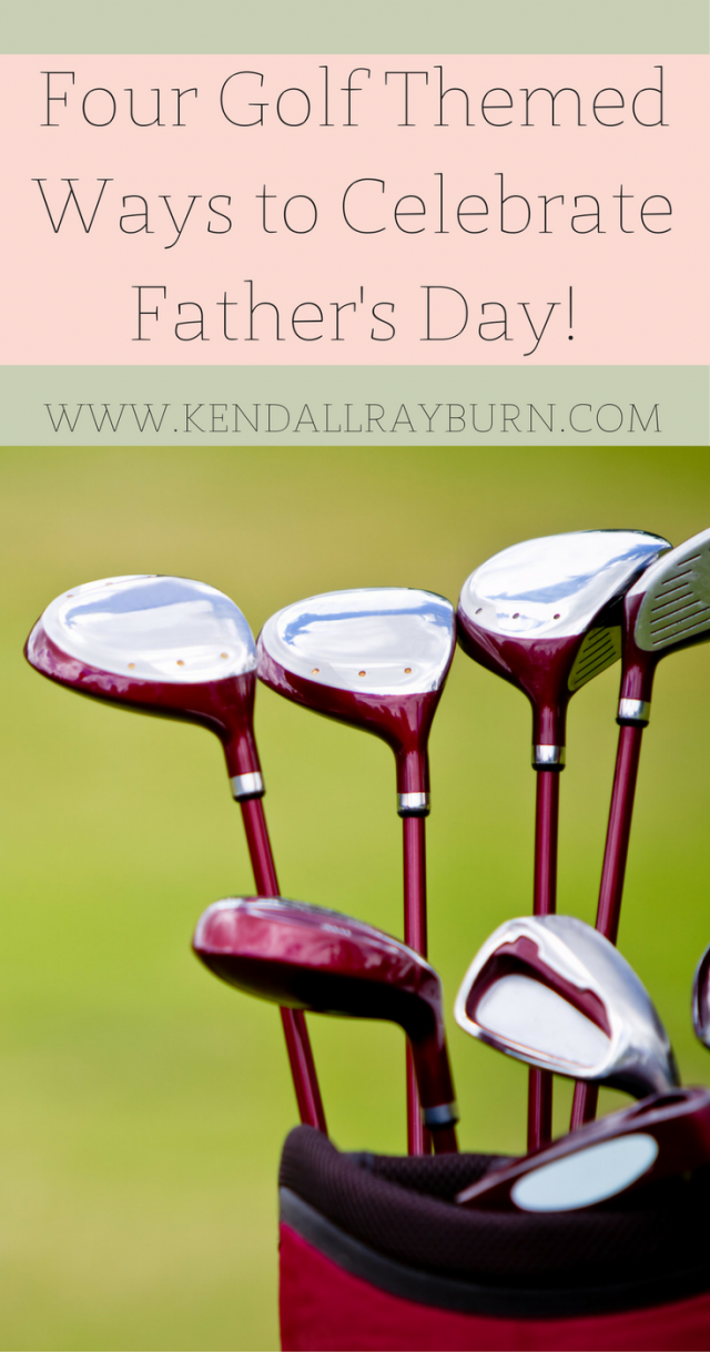 Four Golf Themed Ways to Celebrate Father's Day!